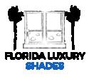 Florida luxury Shades llc